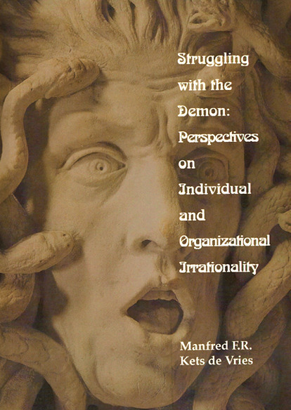 Struggling with the Demon: Perspectives on Individual and Organizational Irrationality