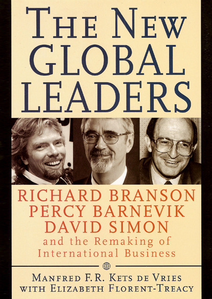 The New Global Leaders: : Richard Branson, Percy Barnevik, David Simon and the Remaking of International Business