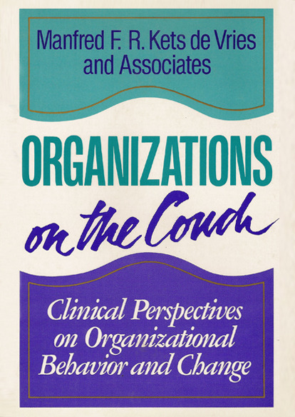 Organizations on the Couch, Perspectives on Organizational Behavior and Change