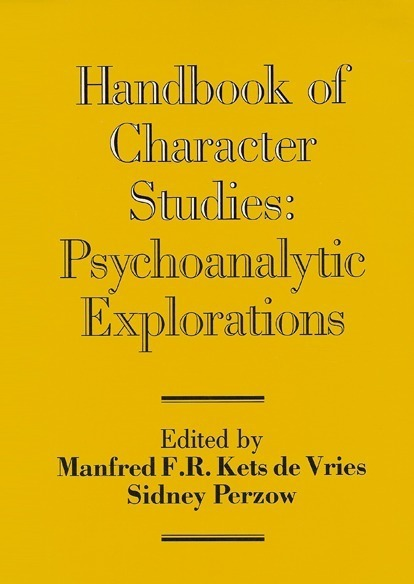 Handbook of Character Studies: Psychoanalytic Explorations